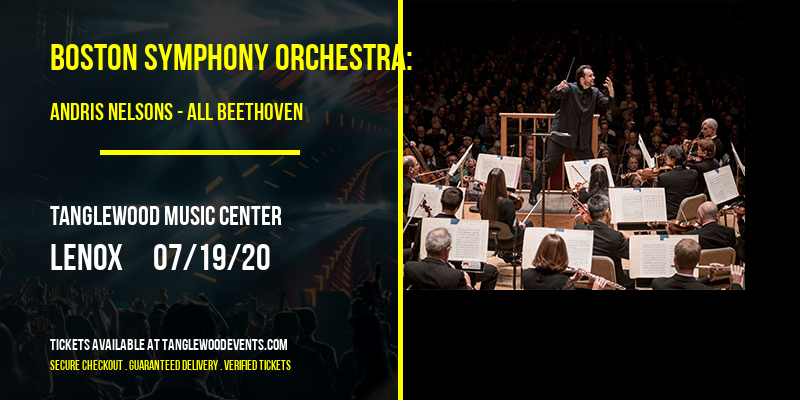 Boston Symphony Orchestra: Andris Nelsons - All Beethoven [CANCELLED] at Tanglewood Music Center