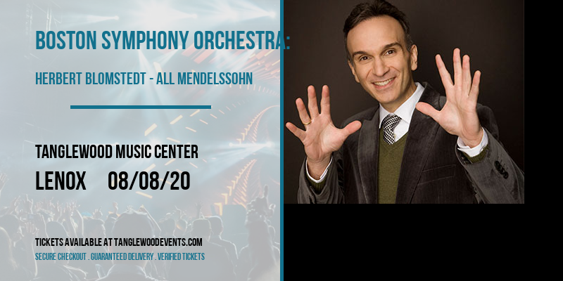 Boston Symphony Orchestra: Herbert Blomstedt - All Mendelssohn [CANCELLED] at Tanglewood Music Center
