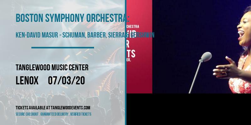 Boston Symphony Orchestra: Ken-David Masur - Schuman, Barber, Sierra & Gershwin [CANCELLED] at Tanglewood Music Center