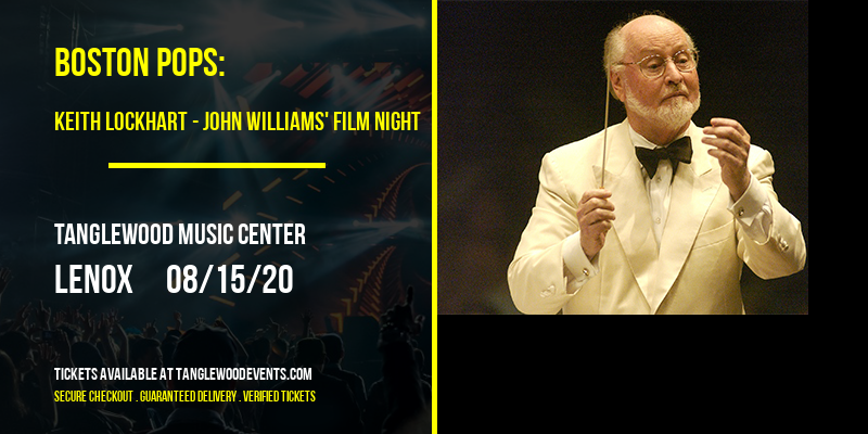 Boston Pops: Keith Lockhart - John Williams' Film Night [CANCELLED] at Tanglewood Music Center