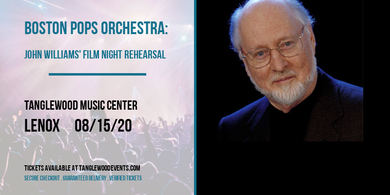 Boston Pops Orchestra: John Williams' Film Night Rehearsal [CANCELLED] at Tanglewood Music Center
