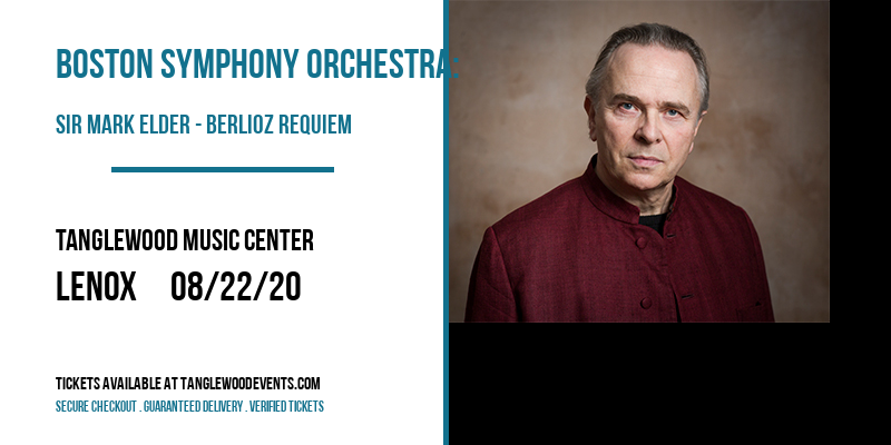 Boston Symphony Orchestra: Sir Mark Elder - Berlioz Requiem [CANCELLED] at Tanglewood Music Center