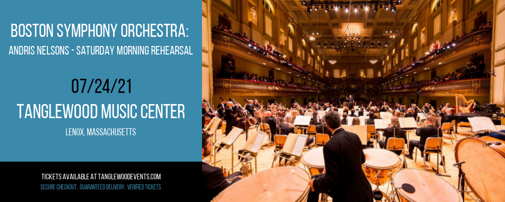 Boston Symphony Orchestra: Andris Nelsons - Saturday Morning Rehearsal at Tanglewood Music Center