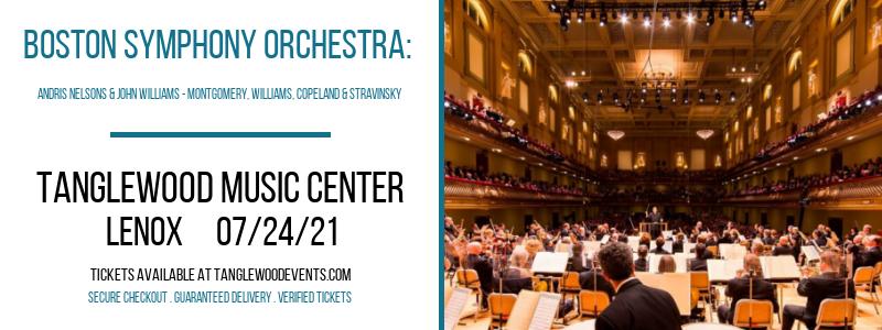Boston Symphony Orchestra: Andris Nelsons & John Williams - Montgomery, Williams, Copeland & Stravinsky at Tanglewood Music Center
