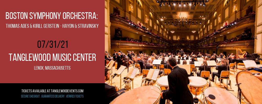 Boston Symphony Orchestra: Thomas Ades & Kirill Gerstein - Haydn & Stravinsky at Tanglewood Music Center