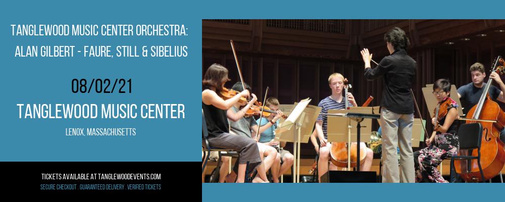 Tanglewood Music Center Orchestra: Alan Gilbert - Faure, Still & Sibelius at Tanglewood Music Center