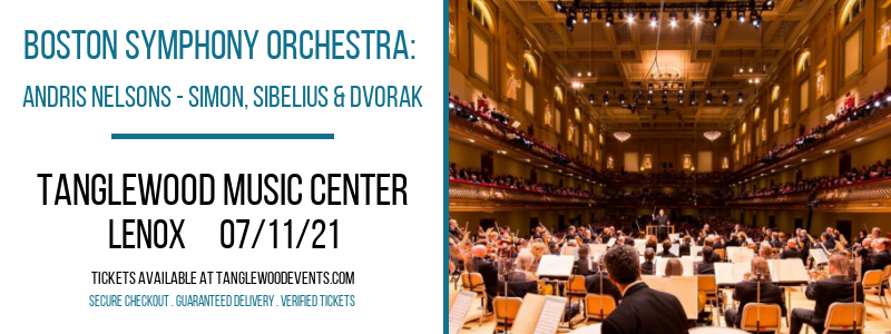 Boston Symphony Orchestra: Andris Nelsons - Simon, Sibelius & Dvorak at Tanglewood Music Center