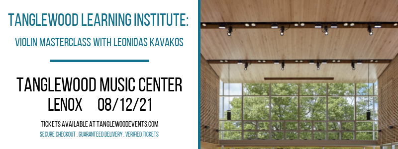 Tanglewood Learning Institute: Violin Masterclass with Leonidas Kavakos at Tanglewood Music Center