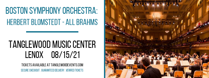 Boston Symphony Orchestra: Herbert Blomstedt - All Brahms at Tanglewood Music Center