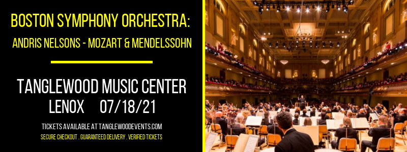 Boston Symphony Orchestra: Andris Nelsons - Mozart & Mendelssohn at Tanglewood Music Center
