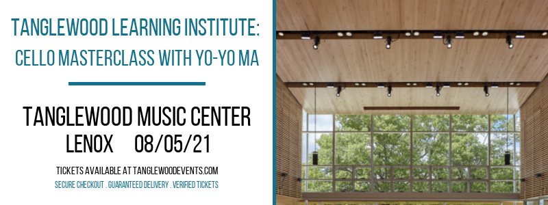 Tanglewood Learning Institute: Cello Masterclass with Yo-Yo Ma at Tanglewood Music Center
